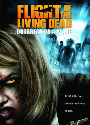 Flight Of The Living Dead - OutBreak On A Plane [2007] poster